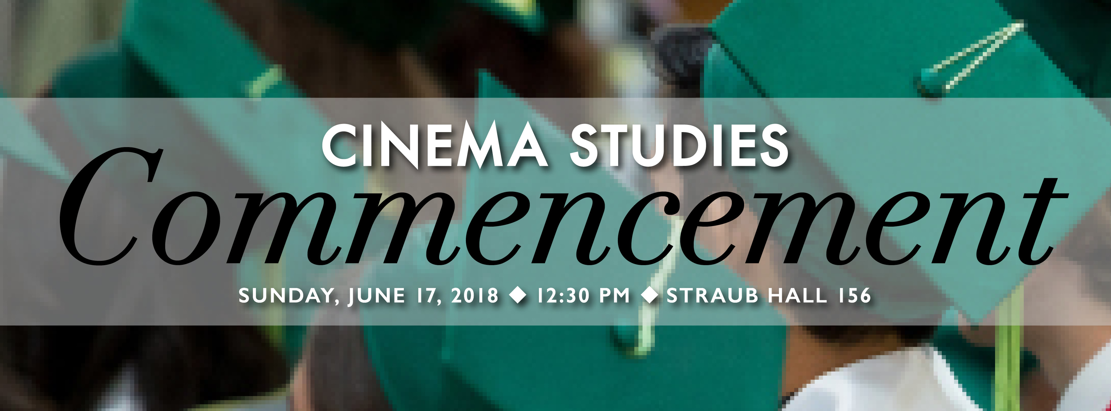 Poster for the Cinema Studies 2018 Commencement Ceremony