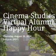 Cinema Studies Virtual Alumni Happy Hour: Thursday, August 20, 2020 from 5 to 6 pm
